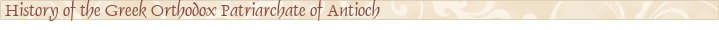 History of the Greek Orthodox Patriarchate of Antioch